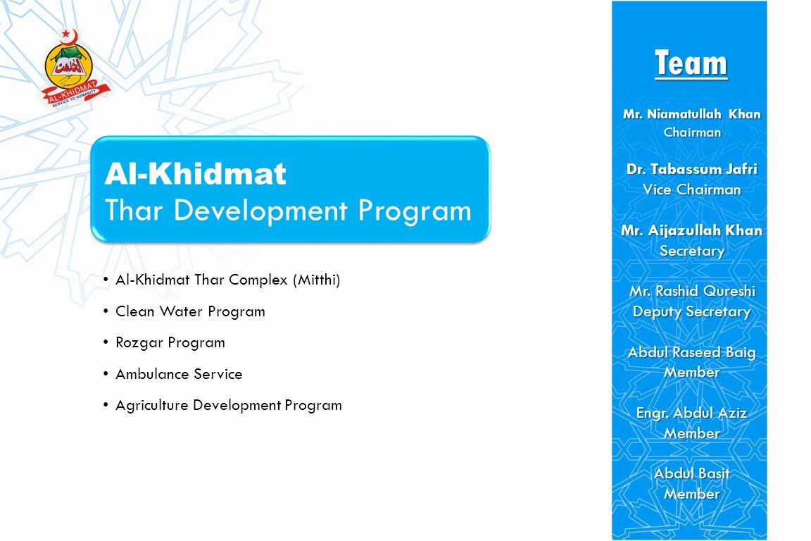 Al-Khidmat Relief Activities Visitors Dr. Hafeez-ur-Rehman President AKFP Mr.