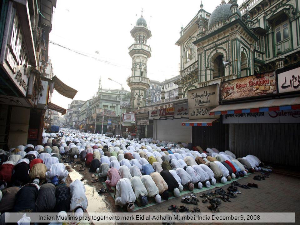 Indian Muslims pray together to mark Eid al-Adha in Mumbai, India December 9, 2008.