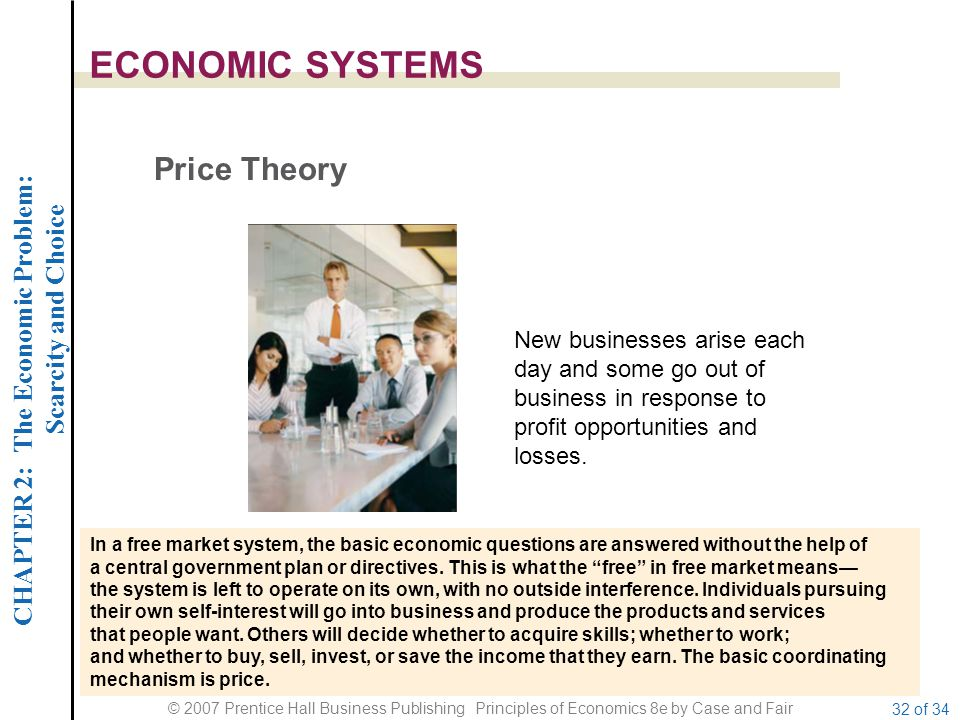 CHAPTER 2: The Economic Problem: Scarcity and Choice © 2007 Prentice Hall Business Publishing Principles of Economics 8e by Case and Fair 32 of 34 ECO
