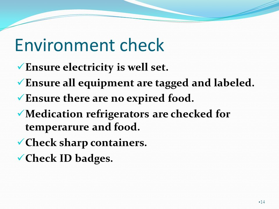 Environment check Ensure electricity is well set.Ensure all equipment are tagged and labeled.