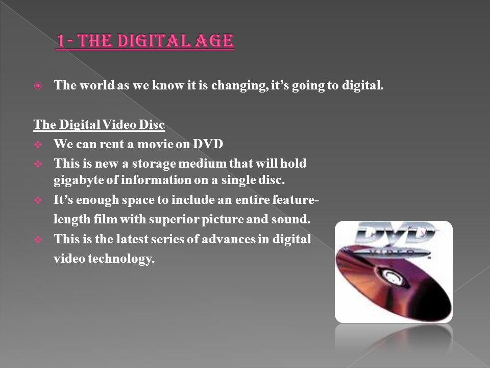  The world as we know it is changing, it's going to digital.