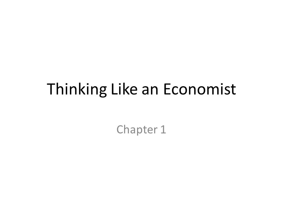 Thinking Like an Economist Chapter 1