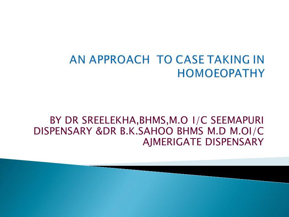 BY DR SREELEKHA,BHMS,M.O I/C SEEMAPURI DISPENSARY &DR B.K.SAHOO BHMS M.D M.OI/C AJMERIGATE DISPENSARY