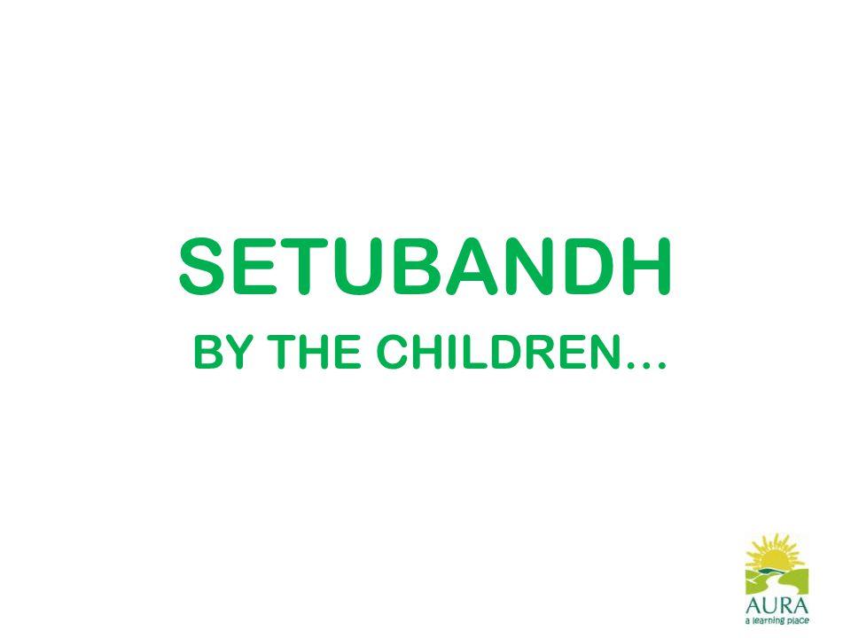 SETUBANDH BY THE CHILDREN…