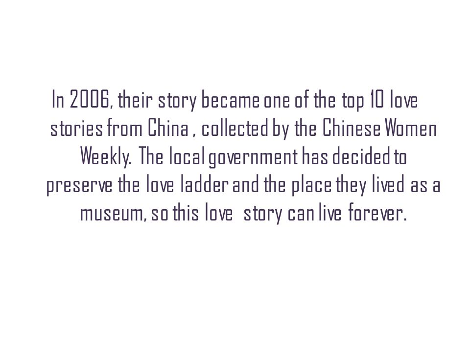 In 2006, their story became one of the top 10 love stories from China, collected by the Chinese Women Weekly.