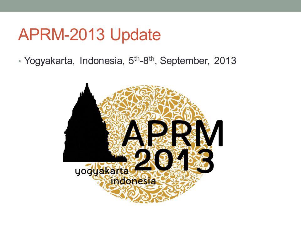 APRM-2013 Update Yogyakarta, Indonesia, 5 th -8 th, September, 2013