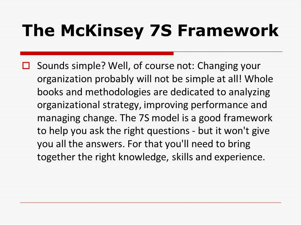 The McKinsey 7S Framework  Sounds simple.