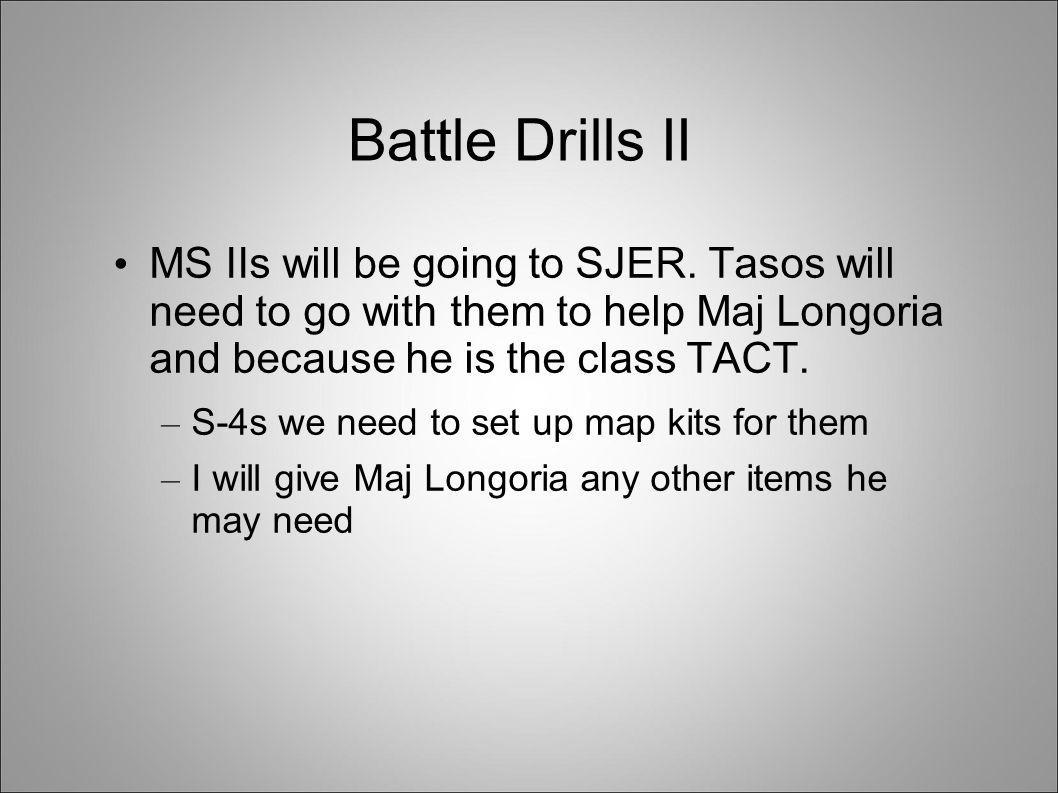 Battle Drills II MS IIs will be going to SJER.