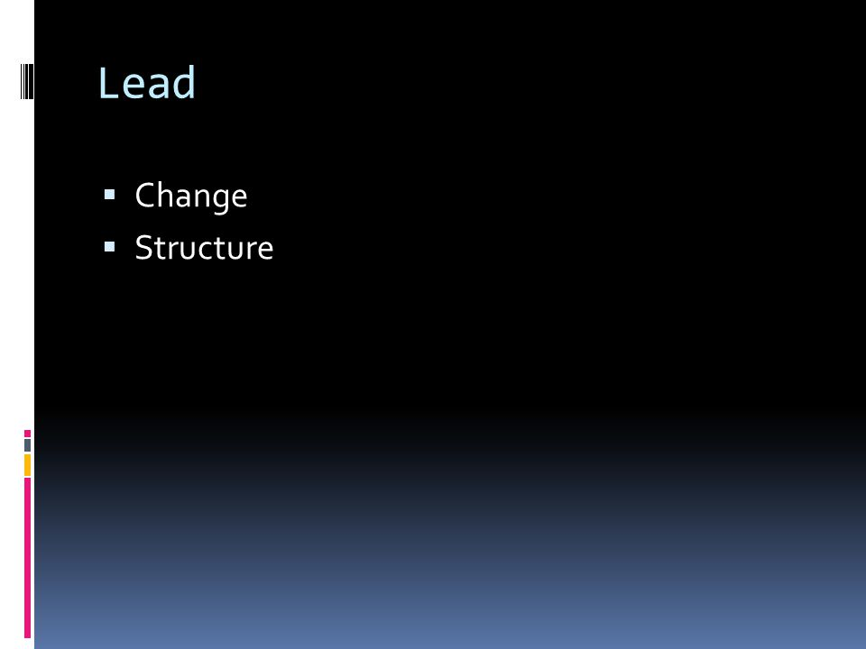 Lead  Change  Structure
