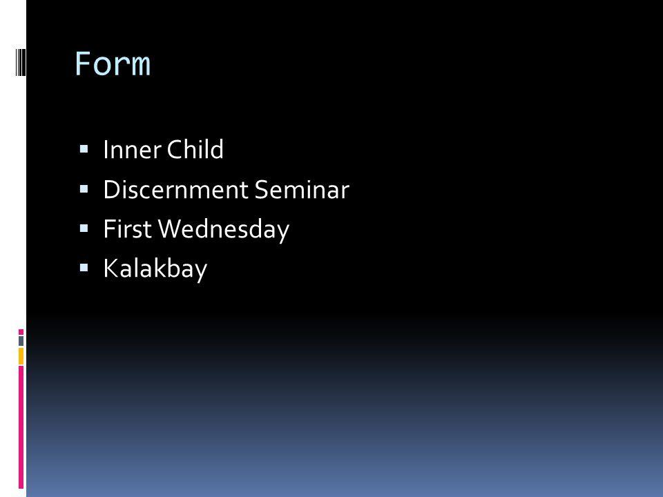 Form  Inner Child  Discernment Seminar  First Wednesday  Kalakbay