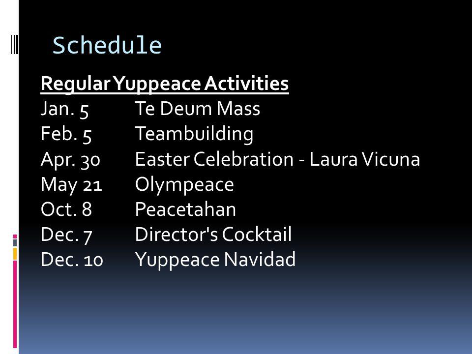 Schedule Regular Yuppeace Activities Jan. 5 Te Deum Mass Feb.