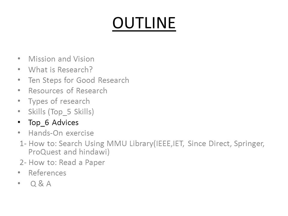OUTLINE Mission and Vision What is Research.
