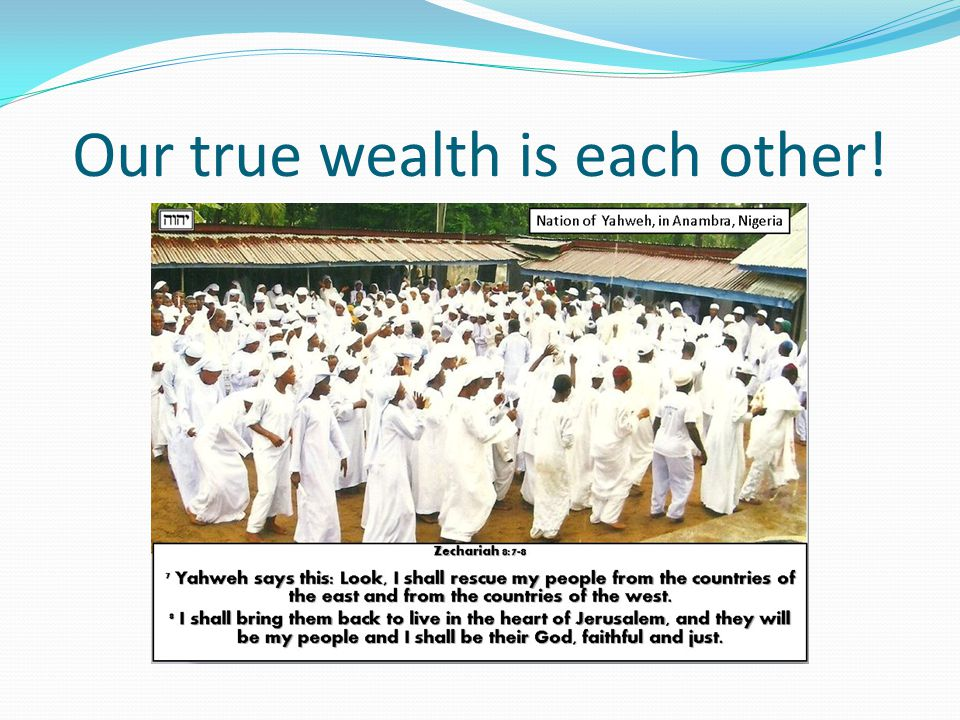 Our true wealth is each other!