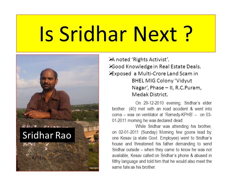 Is Sridhar Next . Sridhar Rao  A noted 'Rights Activist'.