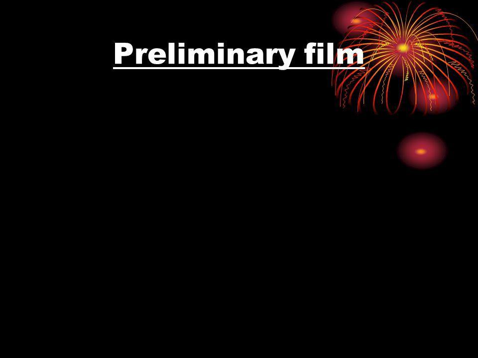 Preliminary film
