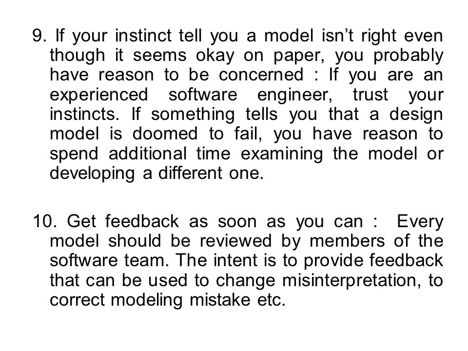 9. If your instinct tell you a model isn't right even though it seems okay on paper, you probably have reason to be concerned : If you are an experien