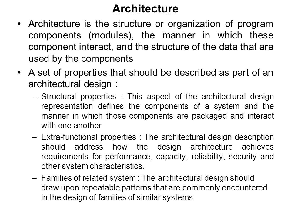 The architectural design should be represented using one or more number of different models.