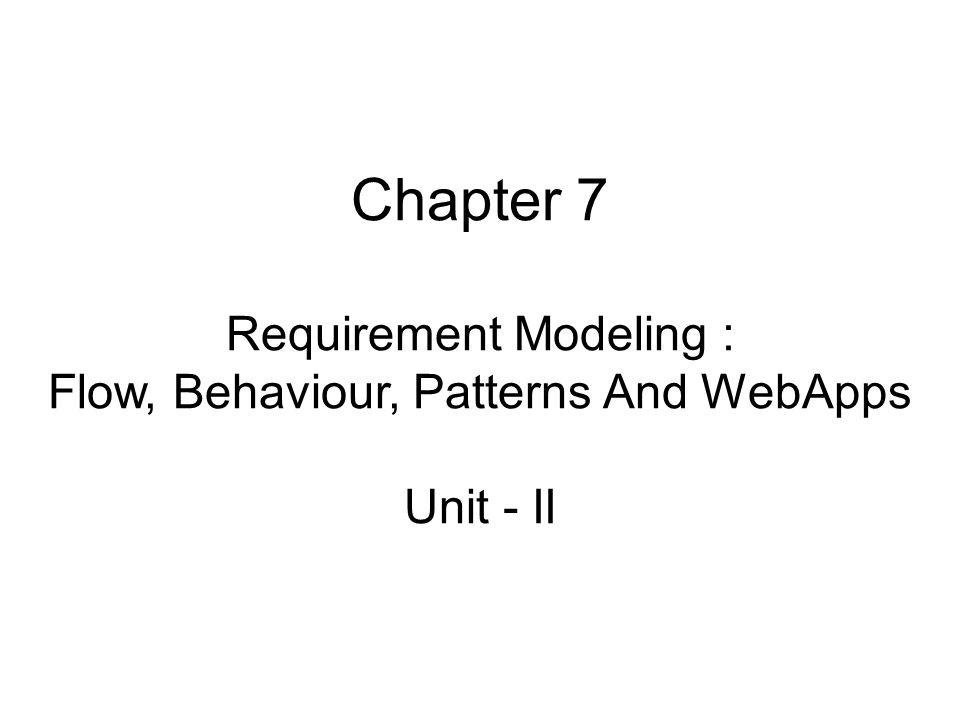 Requirements Modeling Strategies Structured Analysis: Considers Data and Processes that transform the data as separate entity.