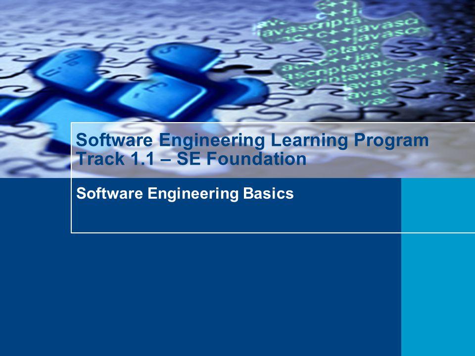 Software Engineering Basics Software Engineering Learning Program Track 1.1 – SE Foundation