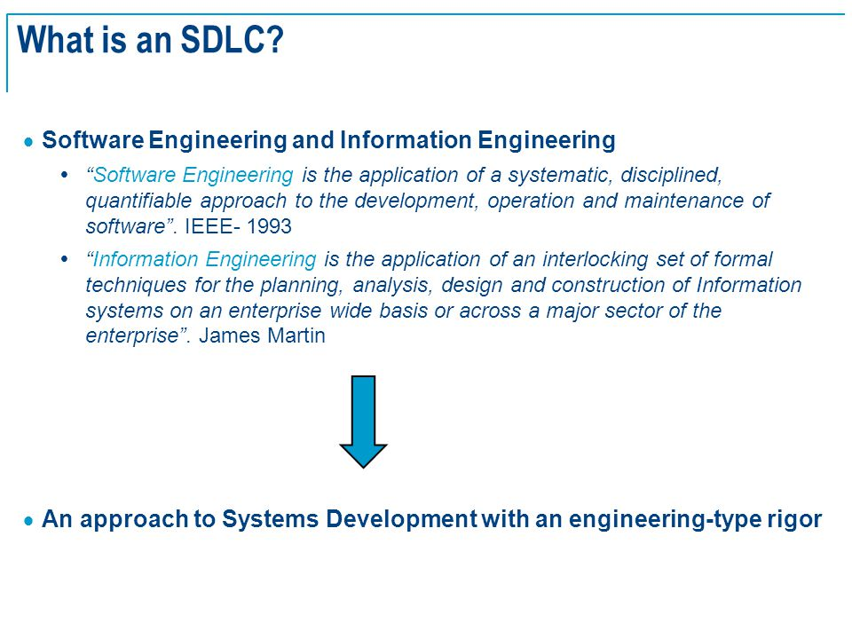 "SE Basics v2.0 - 4 What is an SDLC?  Software Engineering and Information Engineering  ""Software Engineering is the application of a systematic, dis"