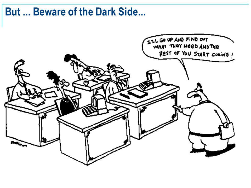 SE Basics v2.0 - 8 But... Beware of the Dark Side...
