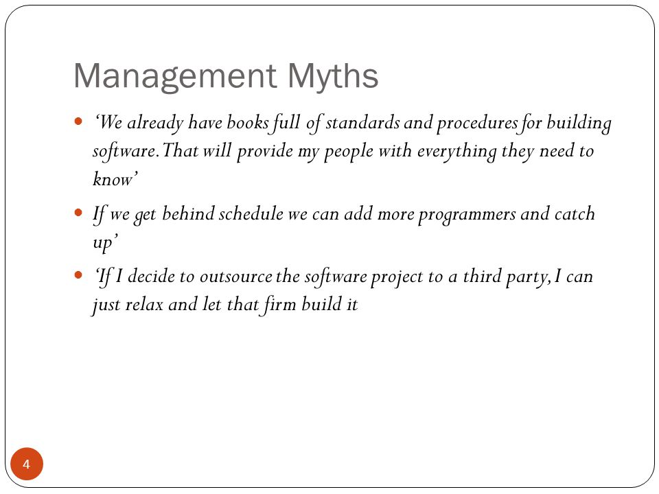 Management Myths 4 'We already have books full of standards and procedures for building software.
