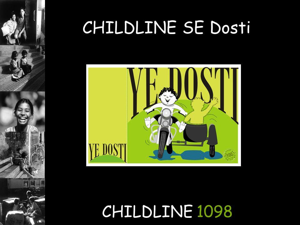 CHILDLINE 1098 CHILDLINE SE Dosti