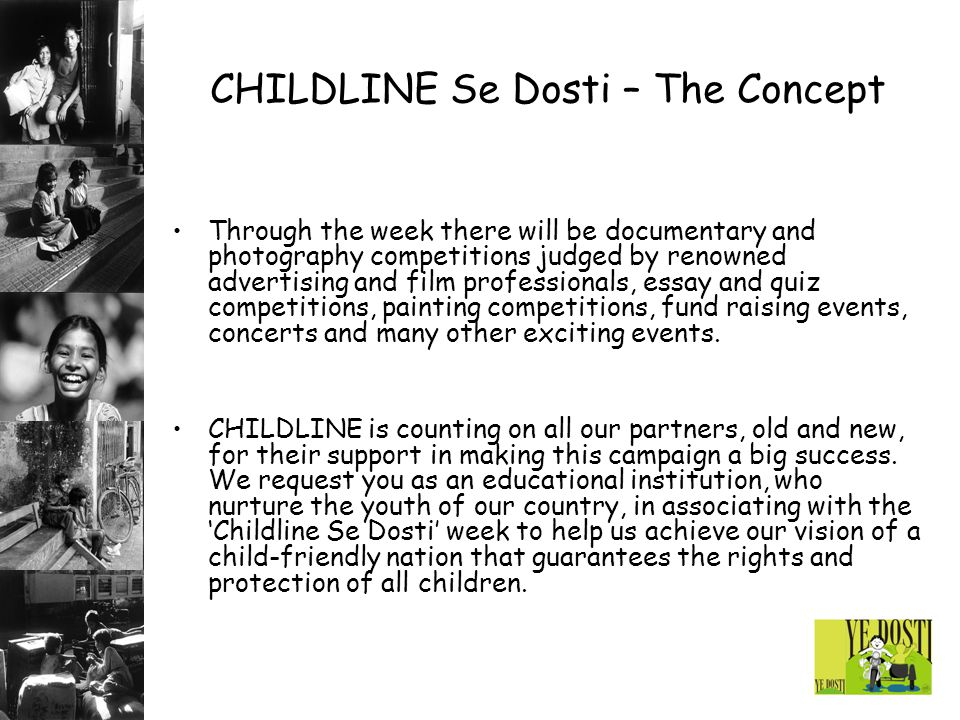 CHILDLINE Se Dosti – The Concept Through the week there will be documentary and photography competitions judged by renowned advertising and film profe