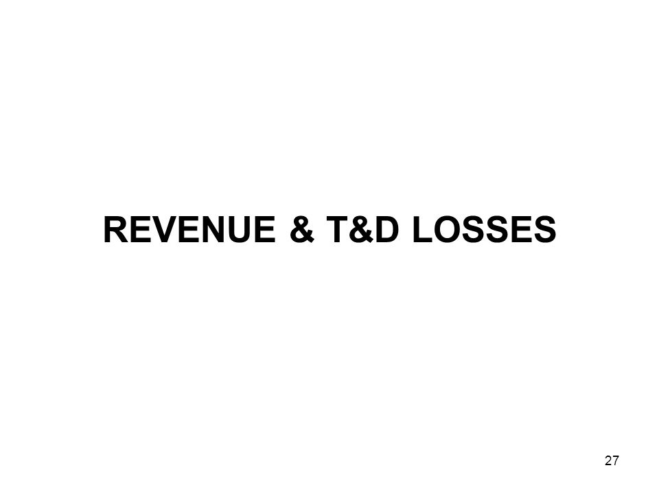 27 REVENUE & T&D LOSSES