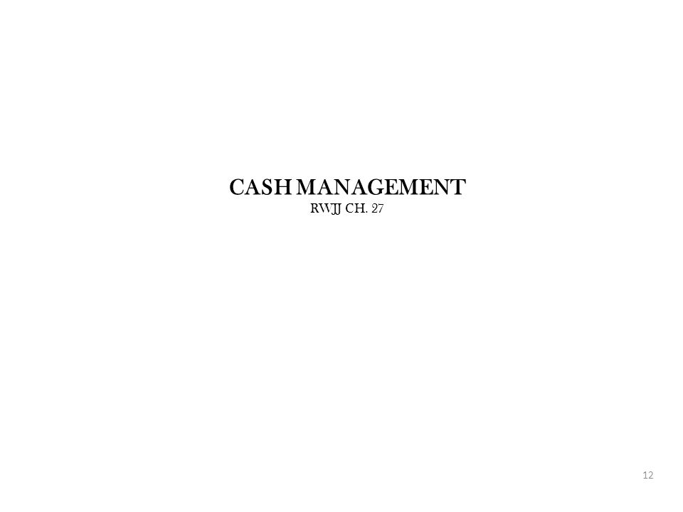 CASH MANAGEMENT RWJJ CH. 27 12