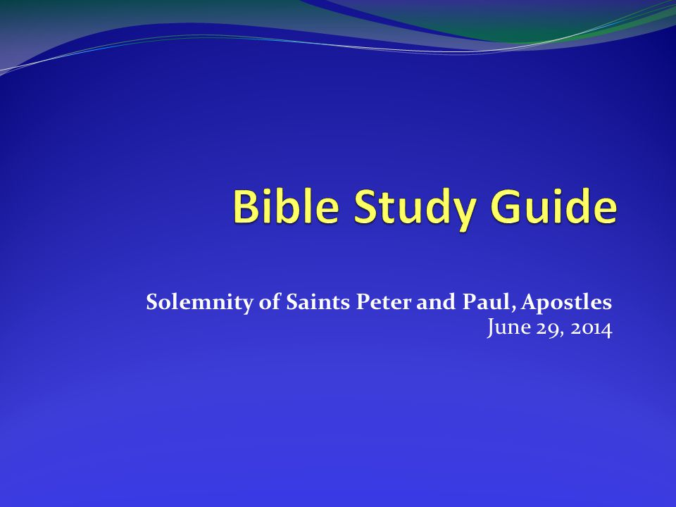 Solemnity of Saints Peter and Paul, Apostles June 29, 2014