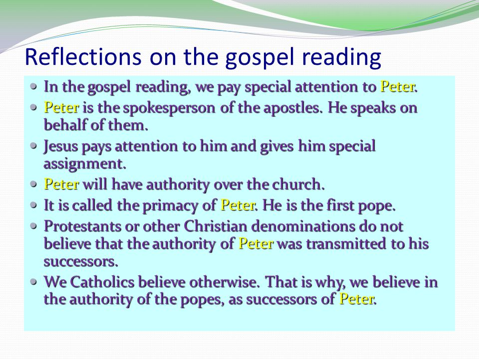 Reflections on the gospel reading In the gospel reading, we pay special attention to Peter.