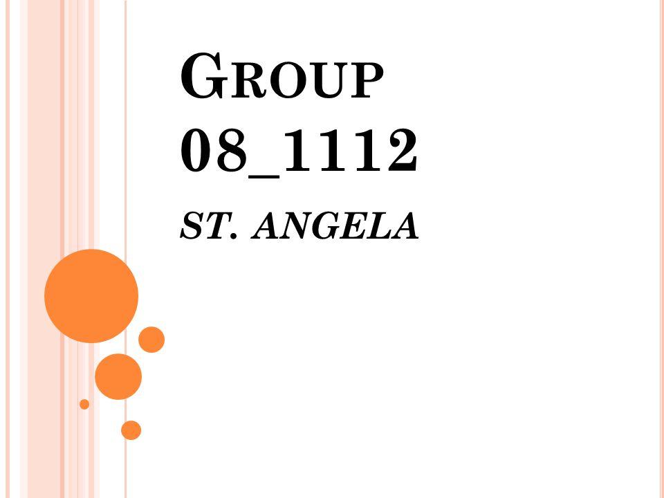G ROUP 08_1112 ST. ANGELA