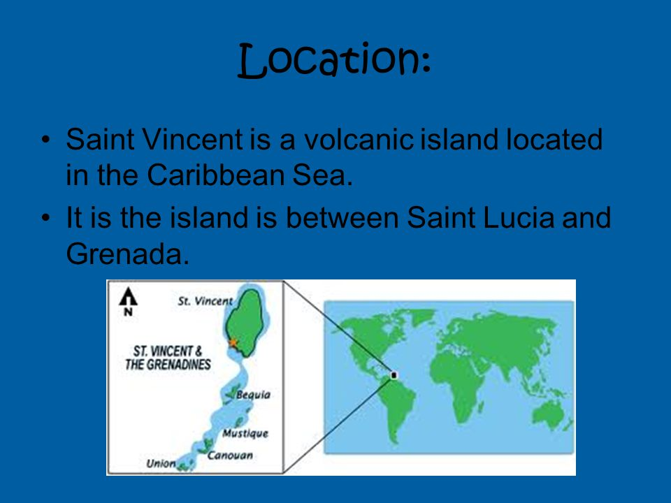 Location: Saint Vincent is a volcanic island located in the Caribbean Sea.