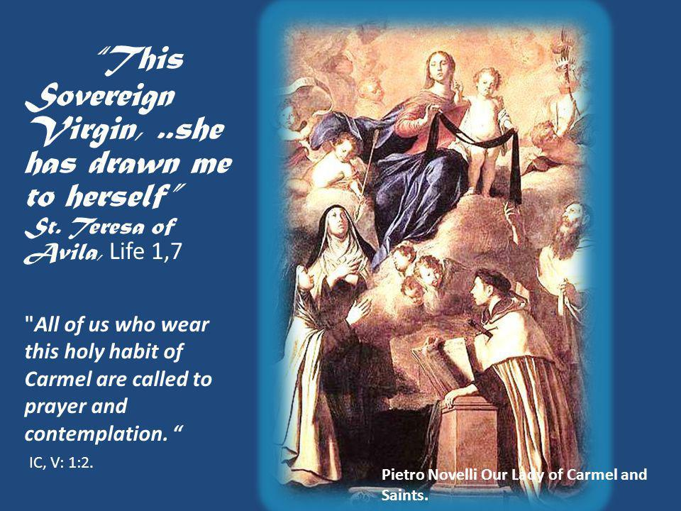 This Sovereign Virgin,..she has drawn me to herself St.