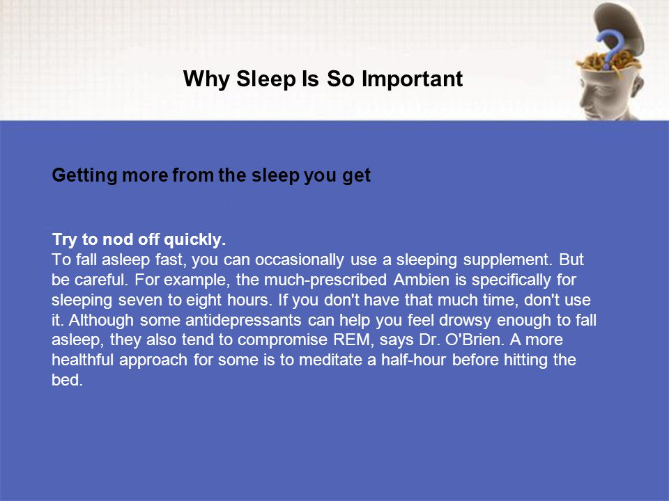 Try to nod off quickly. To fall asleep fast, you can occasionally use a sleeping supplement.