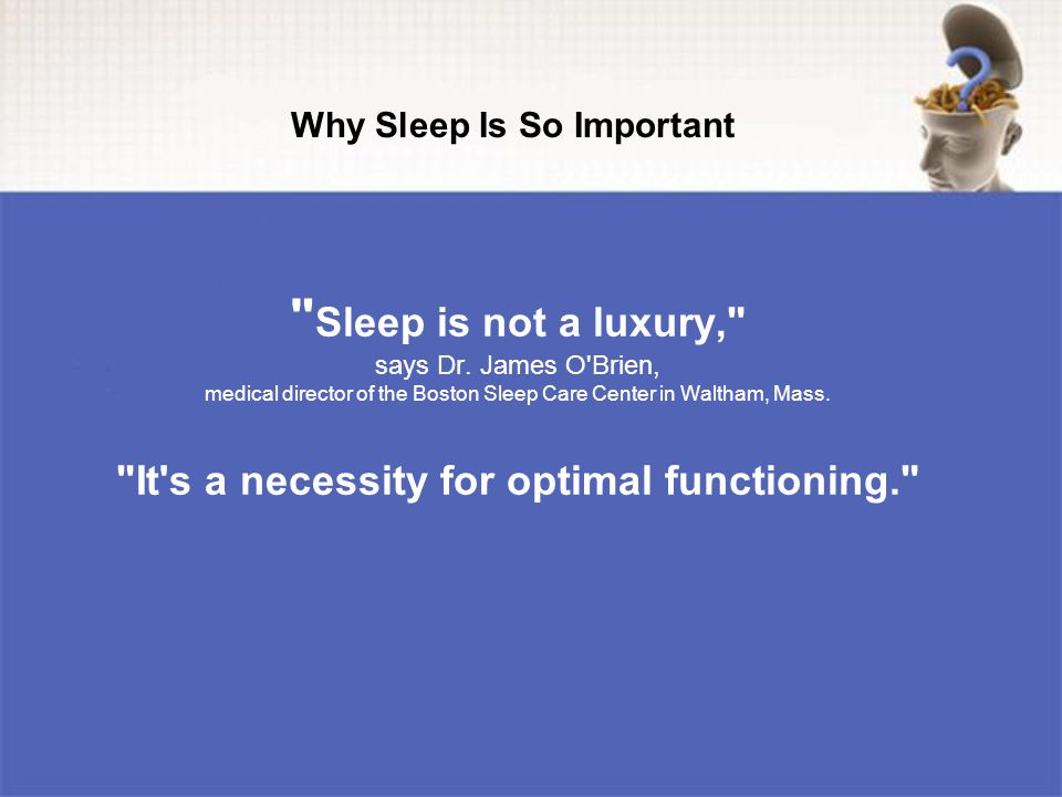Sleep is not a luxury, says Dr.