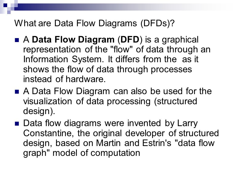 What are Data Flow Diagrams (DFDs)? A Data Flow Diagram (DFD) is a graphical representation of the