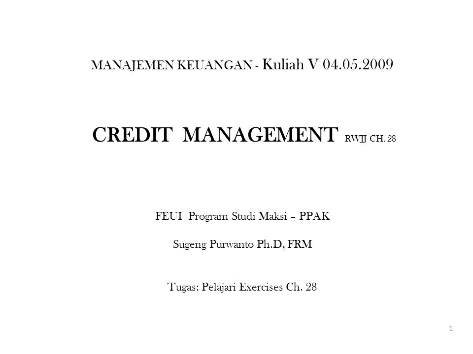 MANAJEMEN KEUANGAN - Kuliah V 04.05.2009 CREDIT MANAGEMENT RWJJ CH.