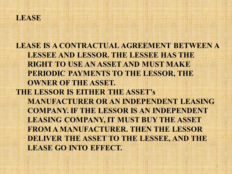LEASE LEASE IS A CONTRACTUAL AGREEMENT BETWEEN A LESSEE AND LESSOR.