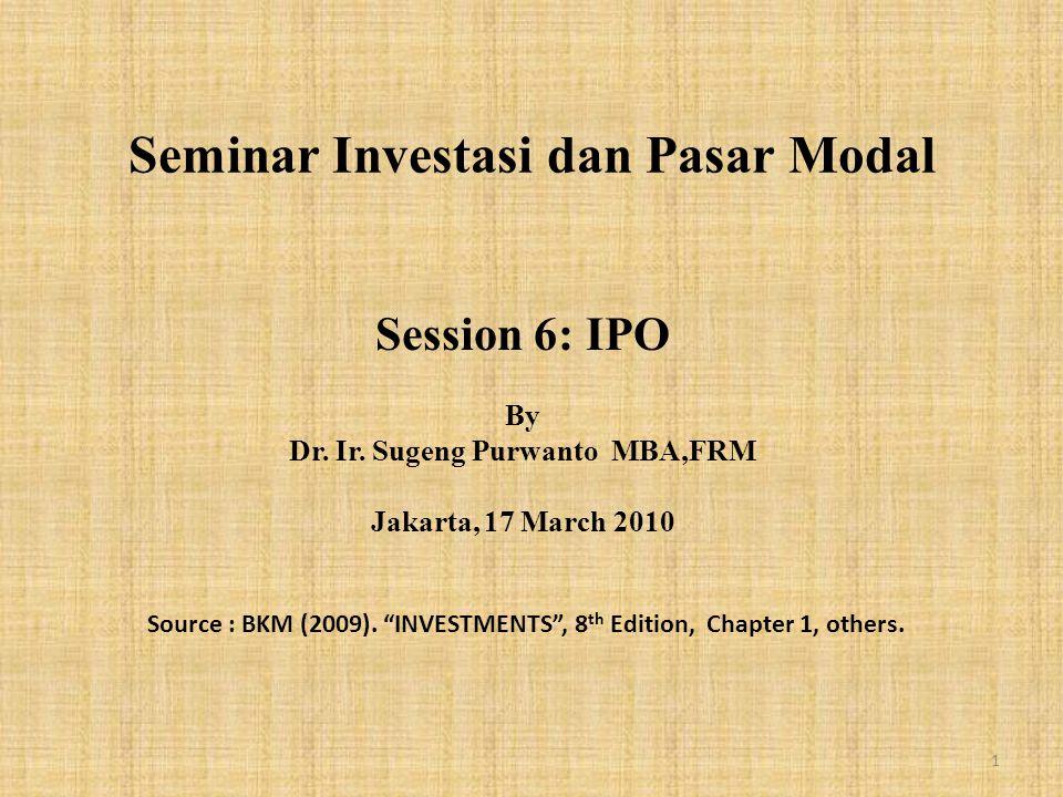 Seminar Investasi dan Pasar Modal Session 6: IPO By Dr.