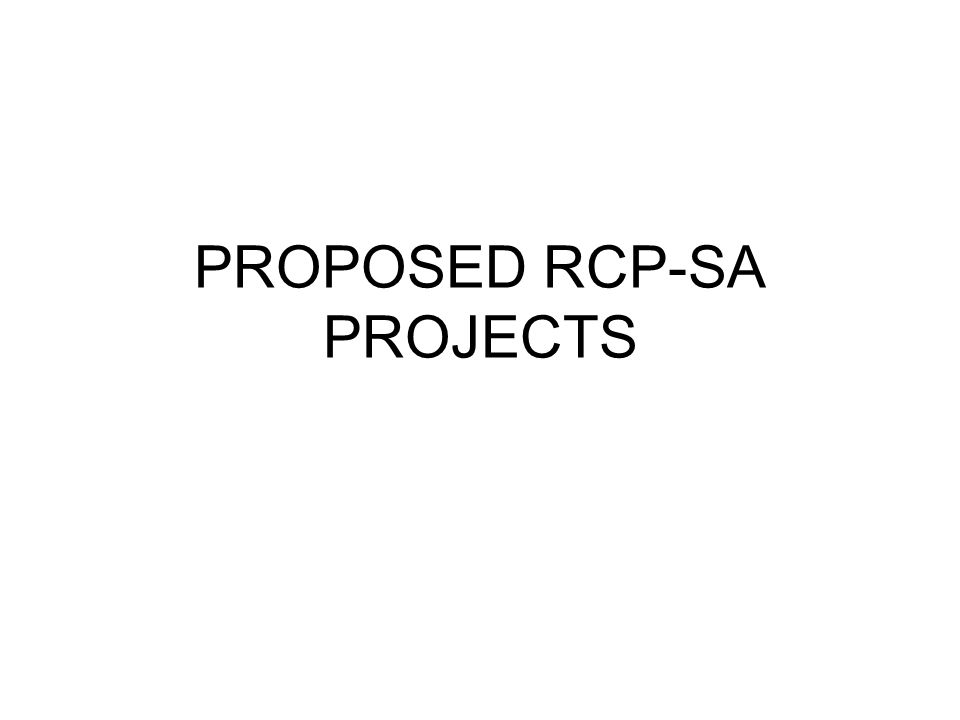 PROPOSED RCP-SA PROJECTS