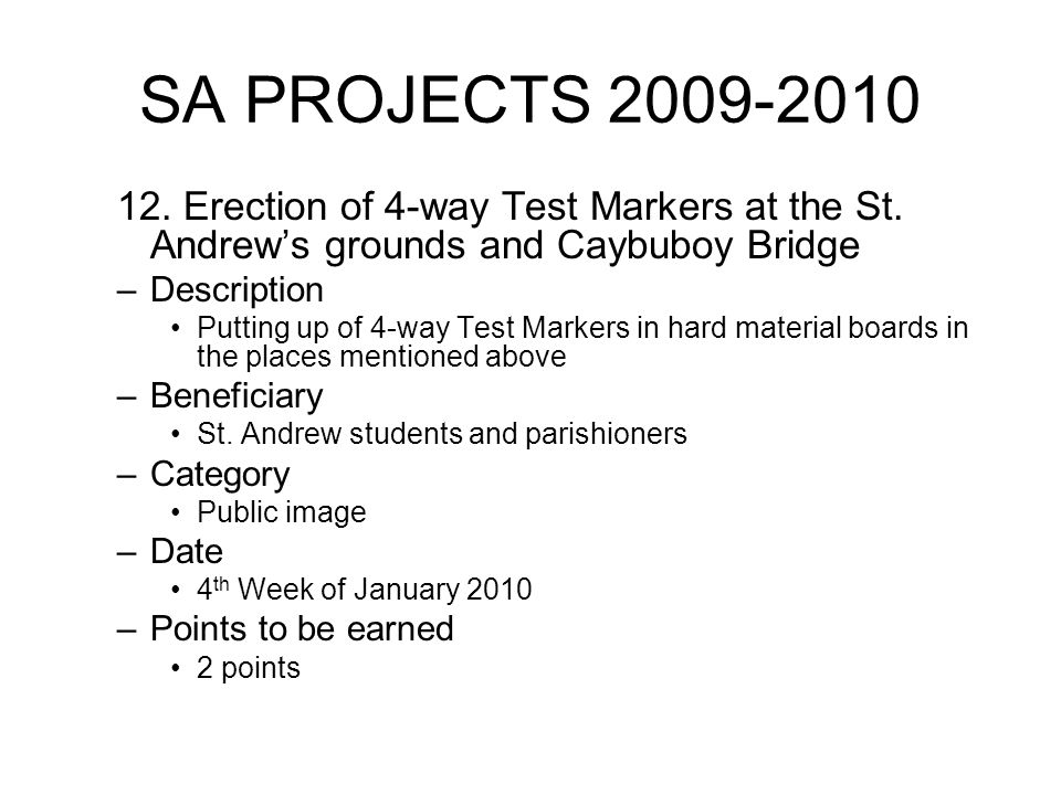 SA PROJECTS 2009-2010 12. Erection of 4-way Test Markers at the St.