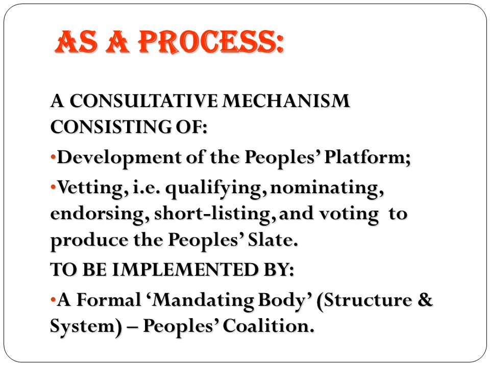 AS A MEANS: IT IS AN ORGANIZATIONAL TOOL TO AROUSE, MOBILIZE, UNITE AND ORGANIZE PEOPLES' PARTICIPATION AND INVOLVEMENT IN EFFECTING LEADERSHIP CHANGE.