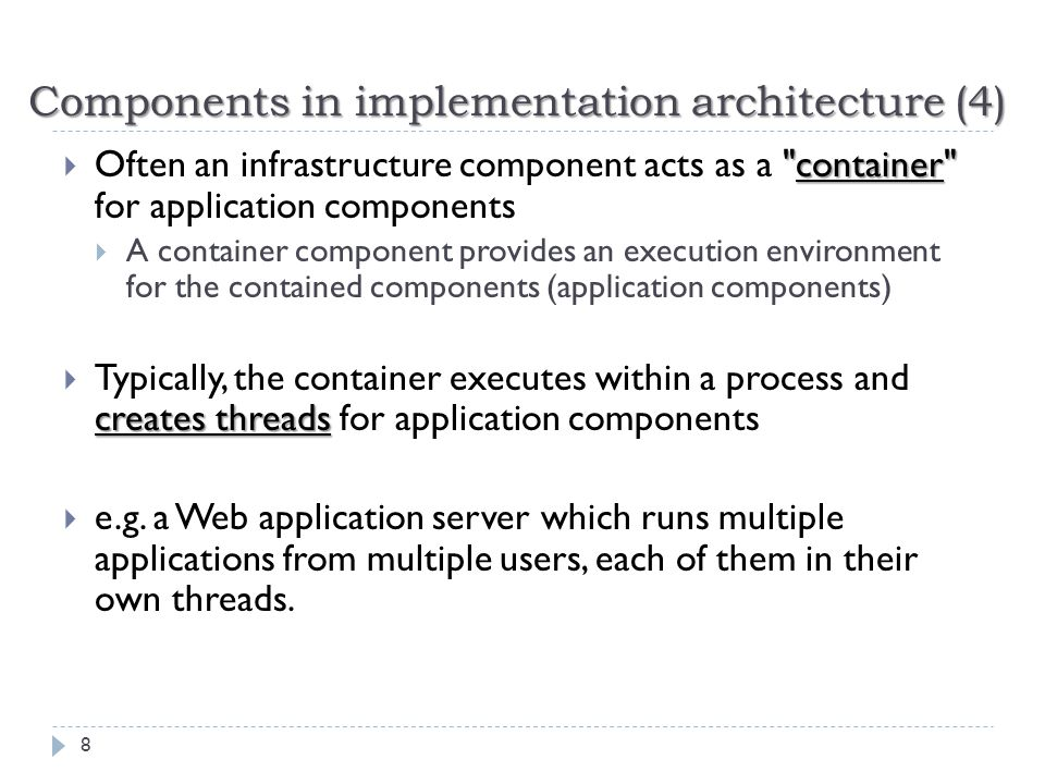 Component stereotypes in implementation view 9 Application components Containers Infrastructure component
