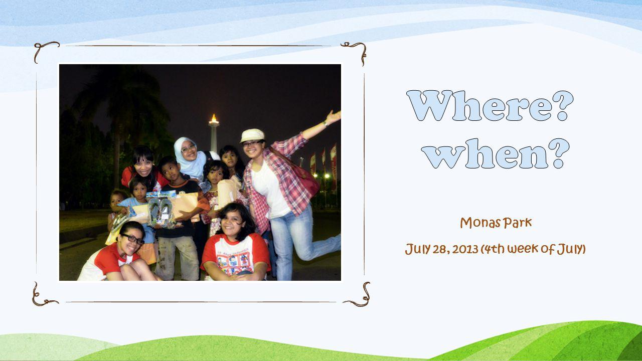 Monas Park July 28, 2013 (4th week of July)