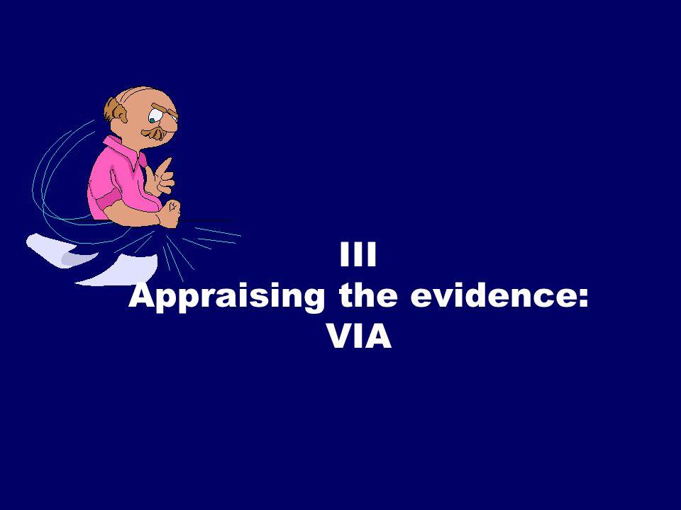 SS/EBM/IKA-UDIP-2010 III Appraising the evidence: VIA