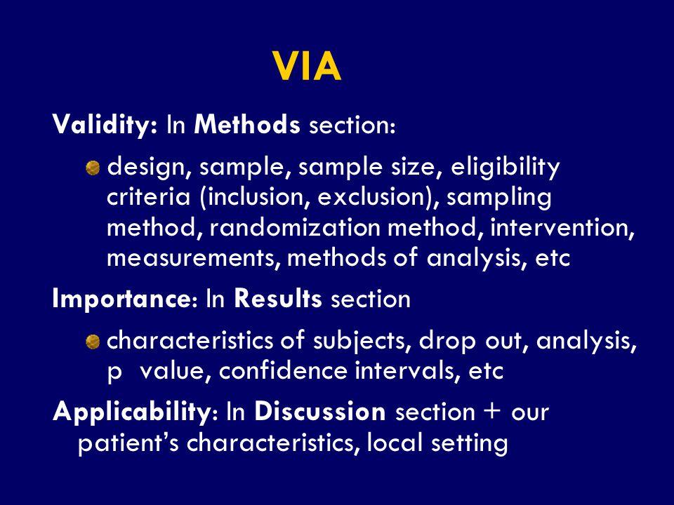 SS/EBM/IKA-UDIP-2010 Validity: In Methods section: design, sample, sample size, eligibility criteria (inclusion, exclusion), sampling method, randomiz