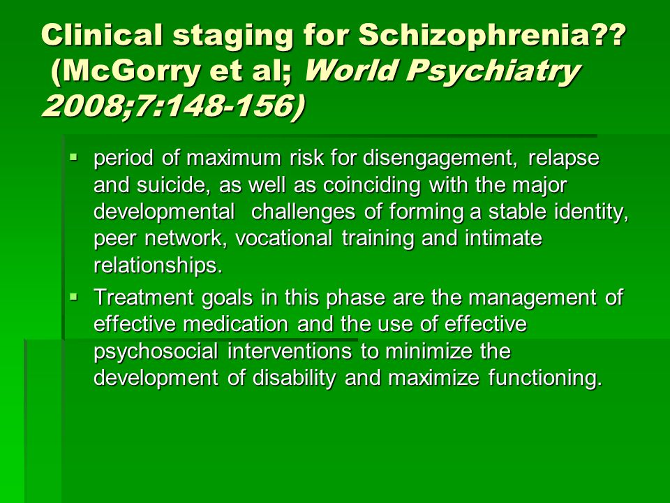 Clinical staging for Schizophrenia .