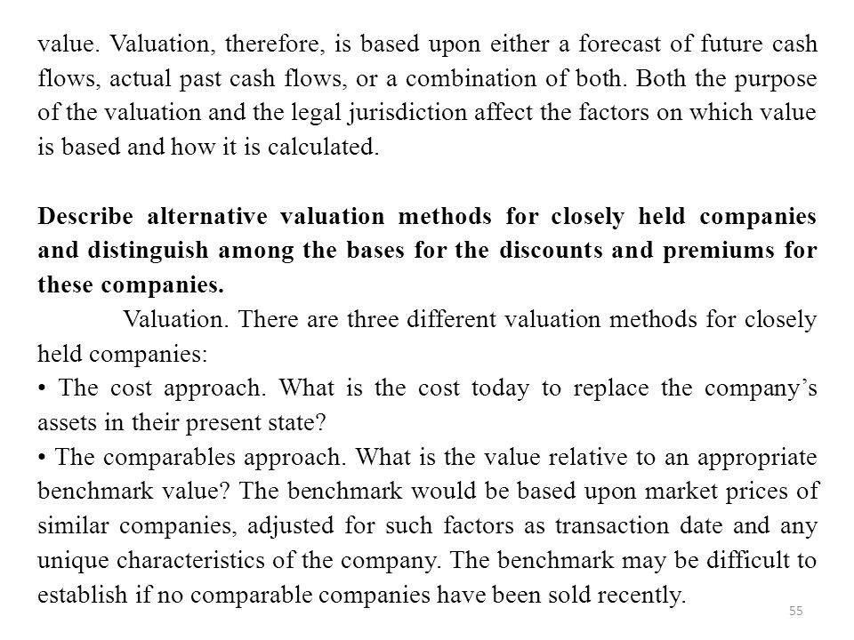 55 value. Valuation, therefore, is based upon either a forecast of future cash flows, actual past cash flows, or a combination of both. Both the purpo